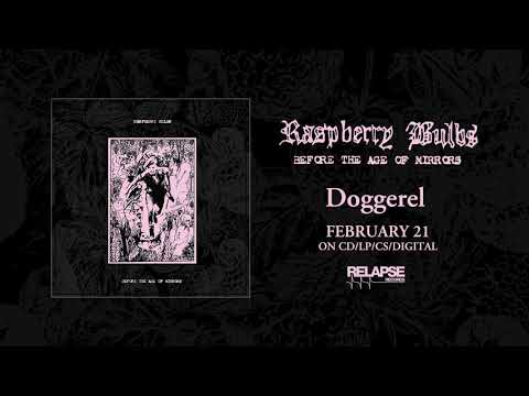 RASPBERRY BULBS - Doggerel (Official Audio)