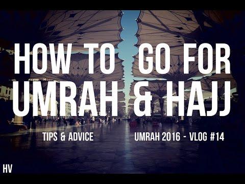 HOW TO GO FOR UMRAH & HAJJ !!! (VLOG #14 -  UMRAH 2016)