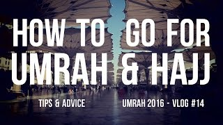 HOW TO GO FOR UMRAH & HAJJ !!! (VLOG #14 -  UMRAH 2016)