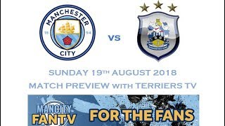 MAN CITY v HUDDERSFIELD - MATCH PREVIEW with TERRIERS TV