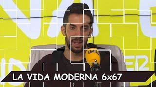 La Vida Moderna | 6x67 | Programa más gracioso que el de ayer