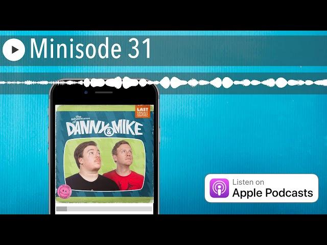 Minisode 31