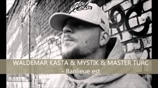 WALDEMAR KASTA & MYSTIK & MASTER TURC - Banlieue est
