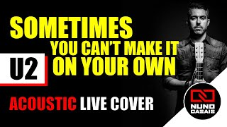 Download Sometimes You Can't Make It On Your Own - U2 Acoustic Cover by Nuno Casais MP3 song and Music Video