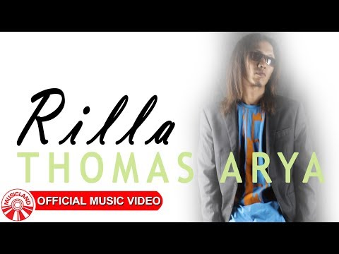 Thomas Arya - Rilla [Official Music Video HD]