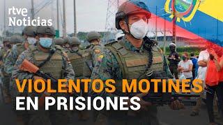 CÁRCELES ECUADOR: Al menos 79 MUERTOS por enfrentamientos entre BANDAS | RTVE Noticias