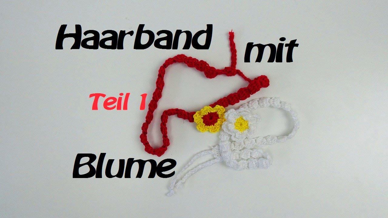 Haarband häkeln mit Blume - Stirnband/ Kettenmuster - Teil 1/2 - YouTube