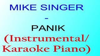 MIKE SINGER - PANIK (Instrumental/Karaoke Piano)