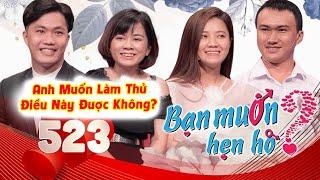 BẠN MUỐN HẸN HÒ #523 UNCUT | Hotboy bán vải chợ Bến Thành ghiền MÂN MÊ bất ngờ đòi SỜ 3 VÒNG bạn gái