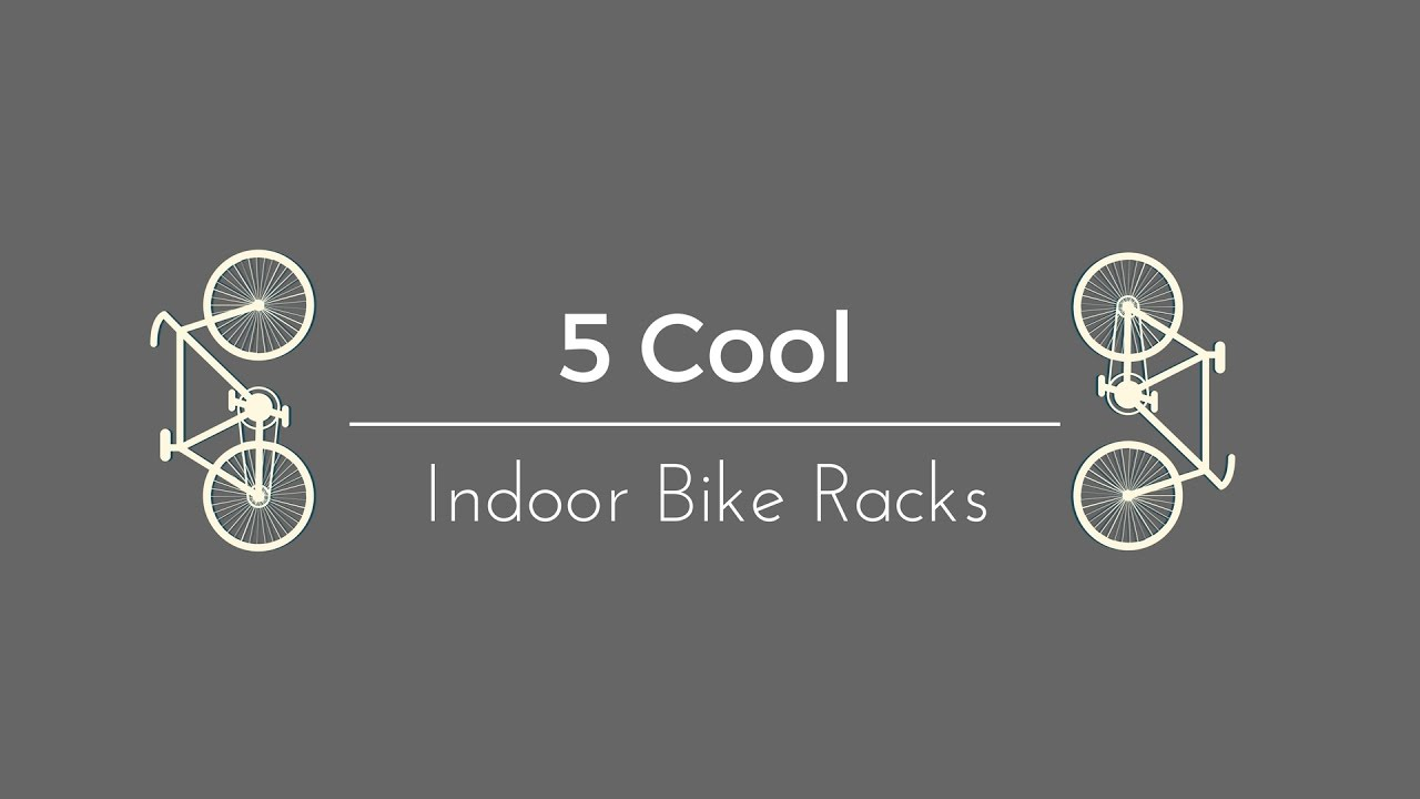 Top Five Indoor Bike Storage Ideas Youtube