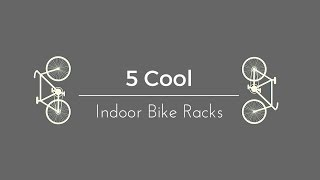 Top Five Indoor Bike Storage Ideas