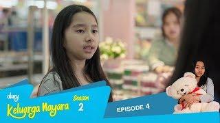 Diary Keluarga Nayara Season 2 | Episode 4