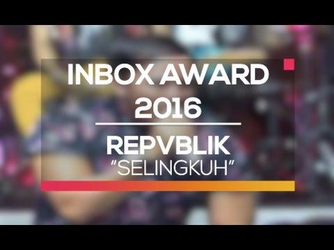 Repvblik - Selingkuh (Inbox Award 2016)