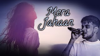Mera Jahaan | Arnab Chakraborty | Chayan Chakraborty | Latest Romantic Song 2018
