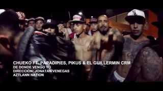Chueko Ft. PapaDipies, Pikus & Guillermin - De Donde Vengo Yo | Video Oficial | HD