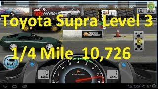 Drag Racing Toyota Supra Level 3 Tune 10,726 1/4 Mile