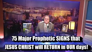 75 Major Prophetic Signs that Jesus Christ WILL RETURN in OUR days
