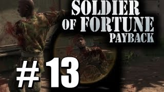 Soldier of Fortune Payback Pt 13
