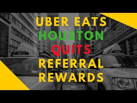 UBER EATS QUITS HOUSTON Referral Rewards Program