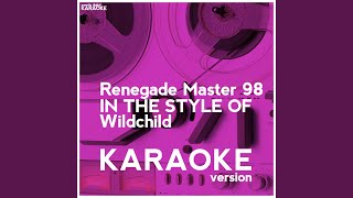 Renegade Master 98 (In the Style of Wildchild) (Karaoke Version)