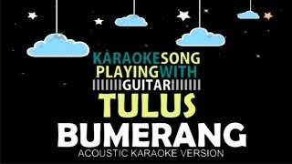 Tulus - Bumerang (Acoustic Karaoke Version)