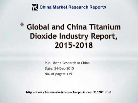 Titanium Dioxide Industry Report and 2018 Market Outlook Worldwide