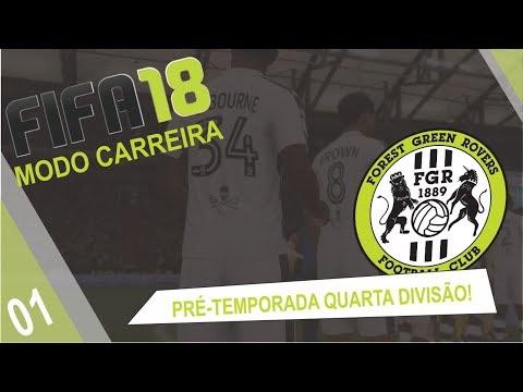FIFA 18 MODO CARREIRA TREINADOR FOREST GREEN QUARTA DIVISÃO - PRÉ-TEMPORADA#01