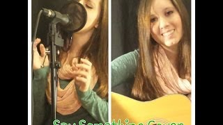 Say Something- A Great Big World & Christina Aguilera Cover Angel Marie Cur