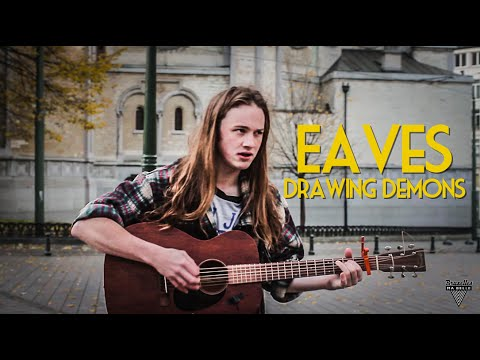 """EAVES - Drawing Demons - Acoustic Session by """"Bruxelles Ma Belle"""" 1/2"""