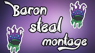 league of legends   baron steal montage   life is gg