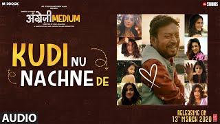 Kudi Nu Nachne De Audio :Angrezi Medium|Anushka,Katrina,Alia,Janhvi,Ananya,Kriti,Kiara,Radhika