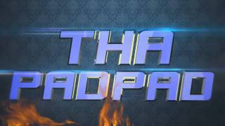 Tha Pad Pad Intro | TToMxD