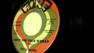 Watch Buster Brown Dont Dog Your Woman video