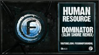 Human Resource - Dominator (Slim Shore Remix)