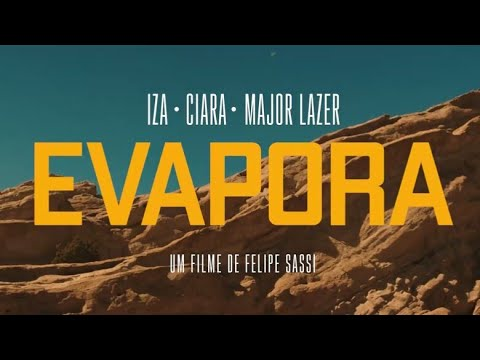 IZA Ciara and Major Lazer - Evapora