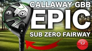 NEW CALLAWAY GBB EPIC SUB ZERO FAIRWAY