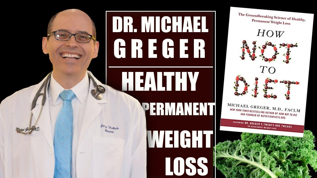 HEALTHY PERMANENT WEIGHT LOSS | DR. MICHAEL GREGER
