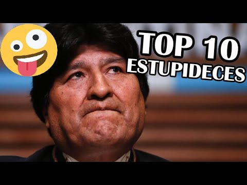 TOP 10 ESTUPIDECES DE EVO MORALES