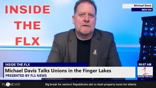 Michael Davis talks Unions in Finger Lakes .::. Inside the FLX 1/11/18 thumbnail