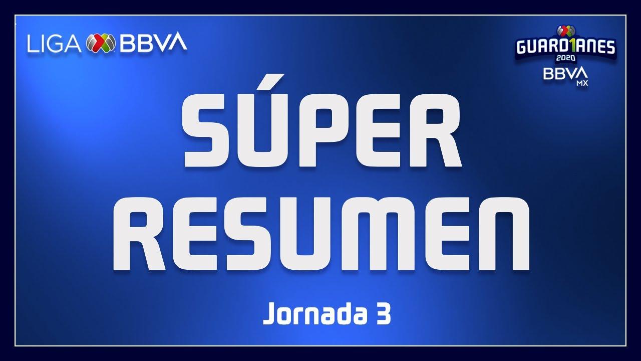 Súper Resumen   Jornada 3 - Guard1anes 2020   Liga BBVA MX