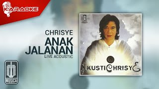 Chrisye - Anak Jalanan (Live Acoustic) - Official Karaoke Video-No Vocal