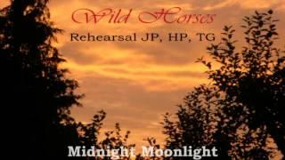 Wild Horses - Rehearsal -3- Midnight Moonlight (Start Missing)
