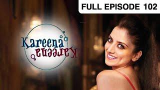 Kareena Kareena - Hindi Serial - Episode 102 - Zee Tv - Full Episode
