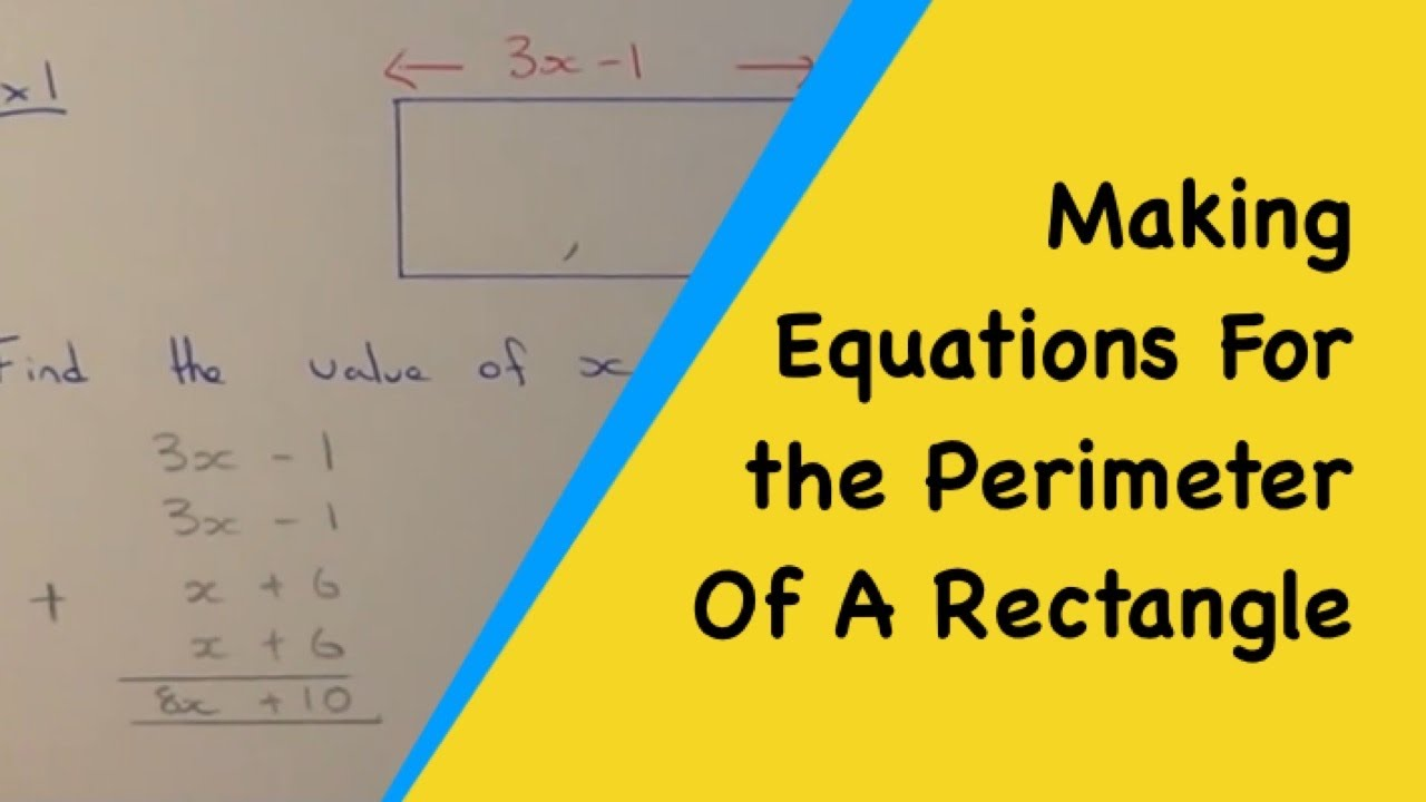 How To Make An Equation For The Perimeter Of A Rectangle And Solve It To  Give X