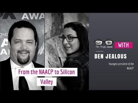 Ben Jealous - From the NAACP to Silicon Valley - Closing the technology gap