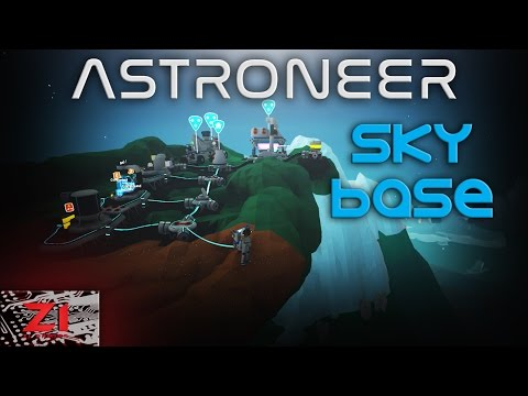 Astroneer Sky Base - Mountain top Base Truck Drill and Crane S1E5 | Lets play astroneer | Z1 Gaming
