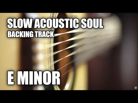 Slow Acoustic Soul Guitar Backing Track In E Minor