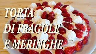 Ricetta Meringhe E Fragole.Torta Con Fragole E Meringhe Youtube