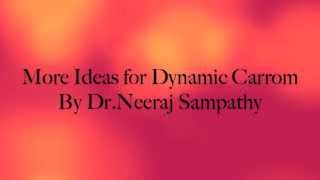 More Ideas for Dynamic Carrom