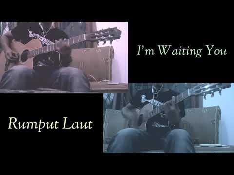 Rumput Laut - I'm waiting you - cover gitar